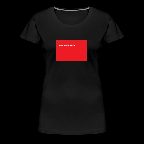New World hype Supreme - Women's Premium T-Shirt