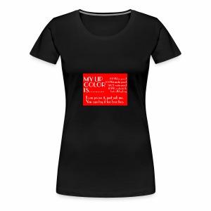 my lip color is..... - Women's Premium T-Shirt