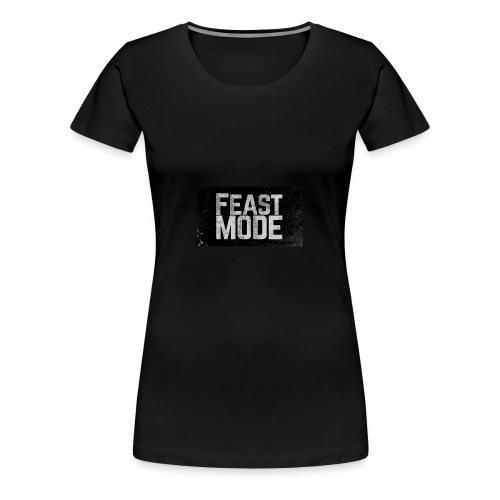Feast mode - Women's Premium T-Shirt