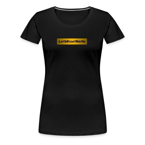 LateNightNaysh Gold Edition - Women's Premium T-Shirt