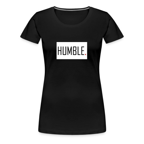 D.RO - HUMBLE. - Women's Premium T-Shirt