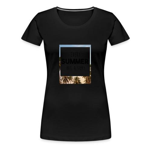Every Summer has a story - Women's Premium T-Shirt