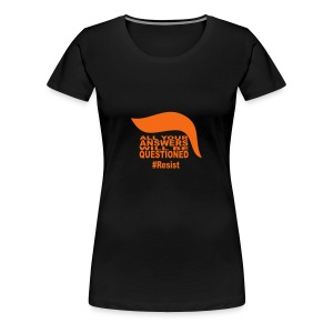 All Your Answers Will Be Questiond - Women's Premium T-Shirt