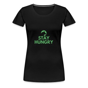 Stay hungry Project Wolfpack - Women's Premium T-Shirt