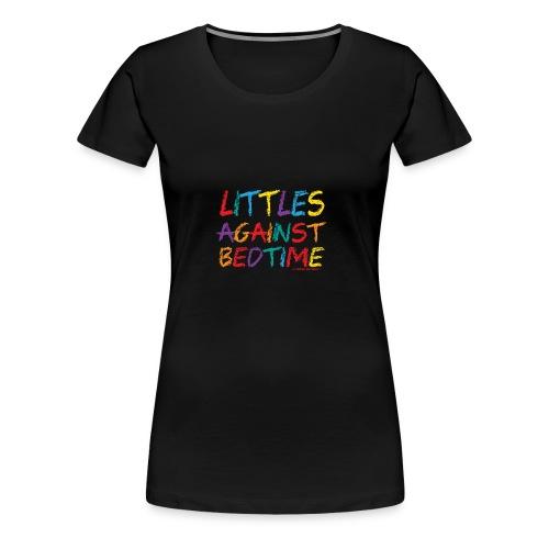 Littles_Against_Bedtime - Women's Premium T-Shirt