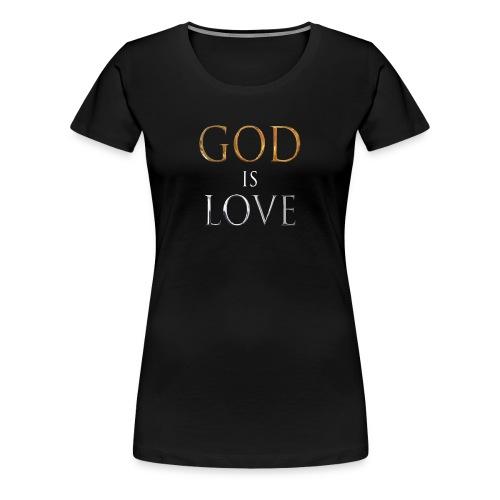 God Is Love - Women's Premium T-Shirt