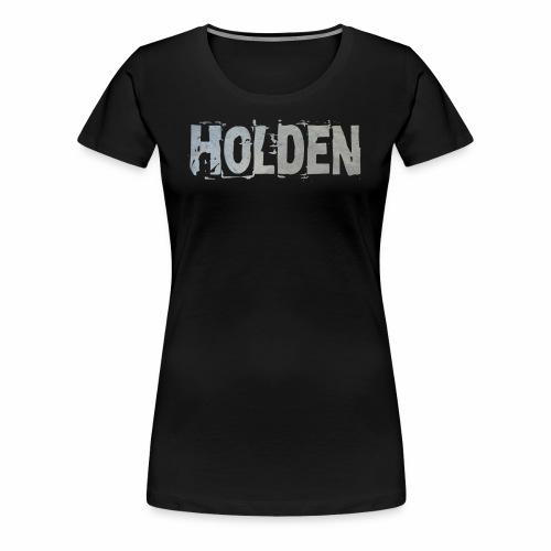 Holden - Women's Premium T-Shirt