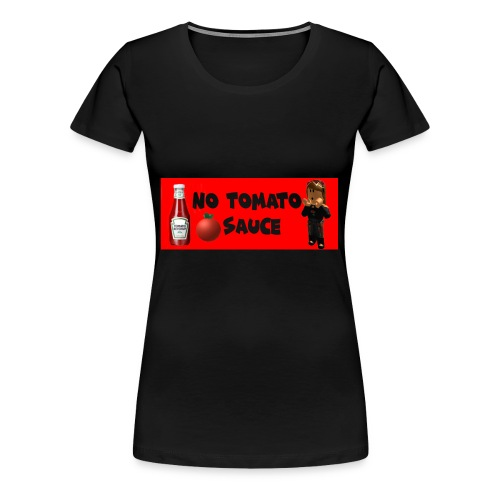 NO Tomato Sauce - Women's Premium T-Shirt