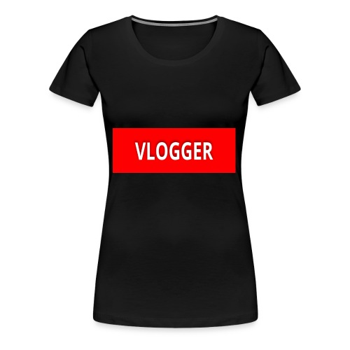 VLOGGER - Women's Premium T-Shirt