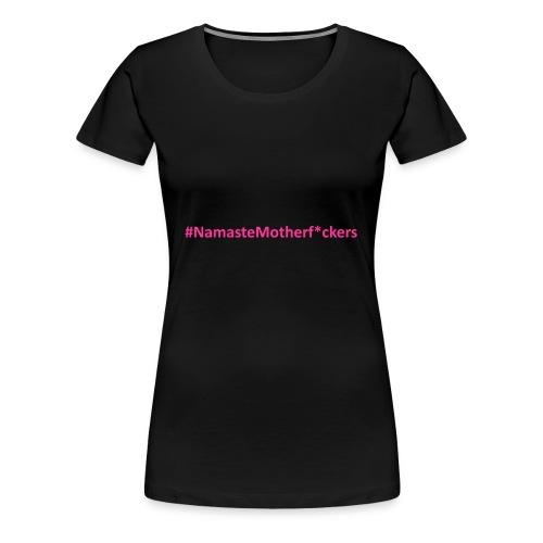#NamasteMotherF*ckers - Women's Premium T-Shirt