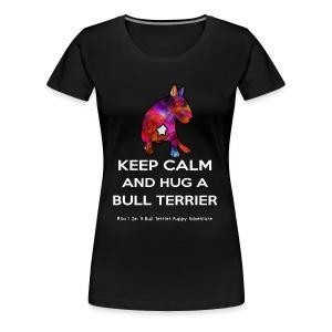 Bull Terrier: Keep Calm and hug a Bully Terrier - Women's Premium T-Shirt
