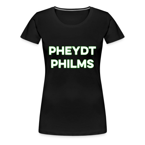 Pheydt Philms Merch - Women's Premium T-Shirt