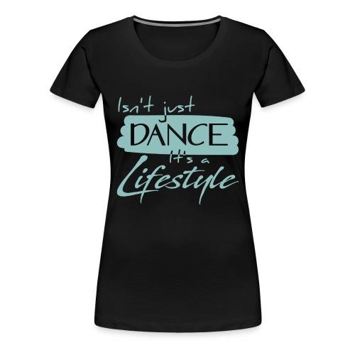 Dancer Lifestyle - Women's Premium T-Shirt