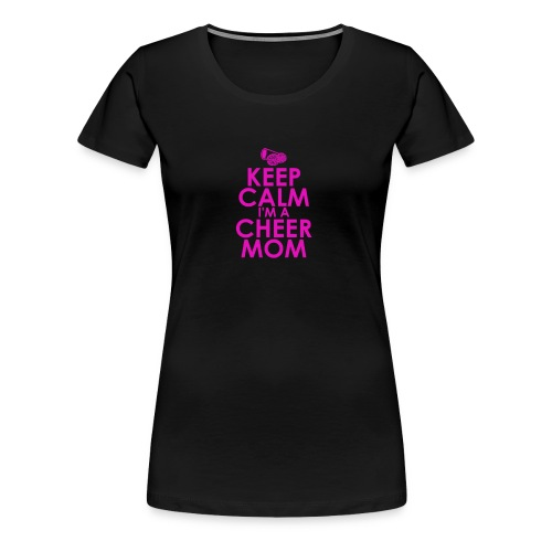 keep calm i m a cheer mom humour logo - Women's Premium T-Shirt