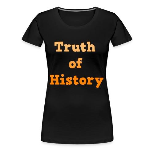 Truth of History - Women's Premium T-Shirt