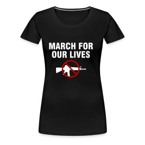Protect Kids March for Our Lives - Women's Premium T-Shirt