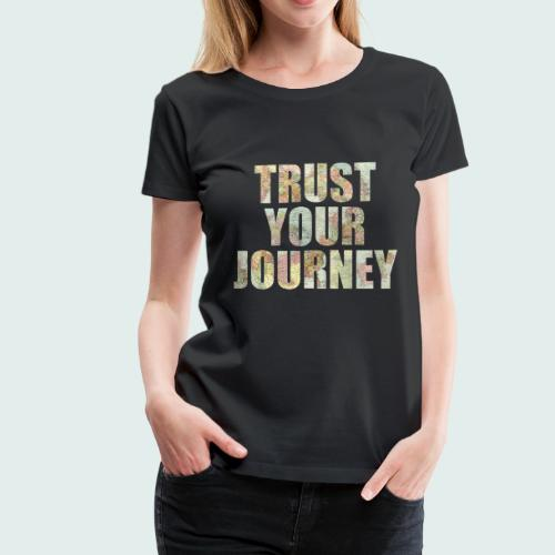Trust Your Journey - Women's Premium T-Shirt