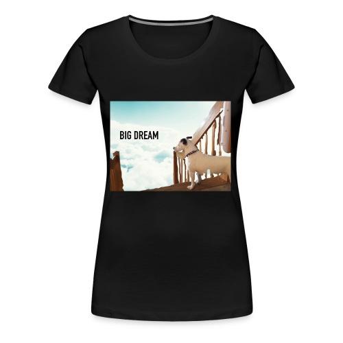 Big dream - Women's Premium T-Shirt