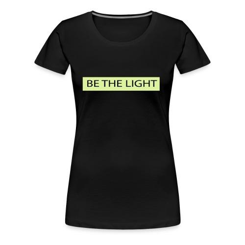 Be the light - Women's Premium T-Shirt
