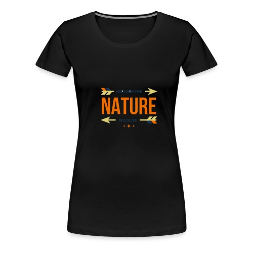 Explore The Wildlife and Nature - Women's Premium T-Shirt