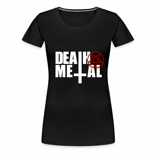 Death metal! - Women's Premium T-Shirt