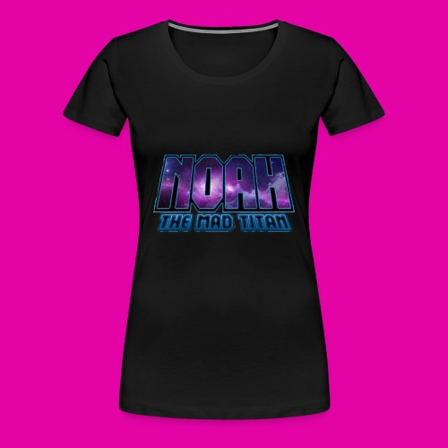 Noah The Mad Titan - Women's Premium T-Shirt