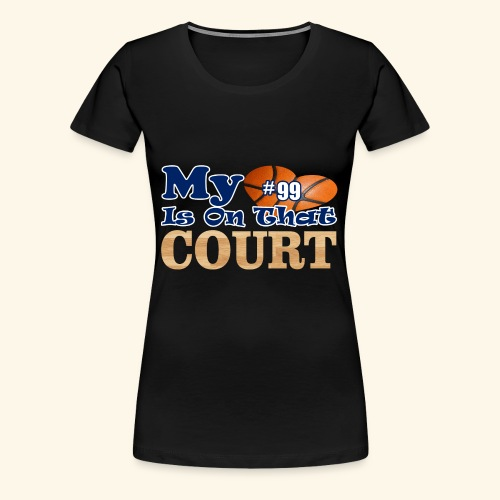 HEART IS ON COURT99 - Women's Premium T-Shirt