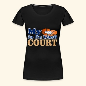 HEART IS ON COURT99 - Women's Premium T-Shirt