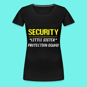 Security Little Sister Protection Squad Big T-Shir - Women's Premium T-Shirt