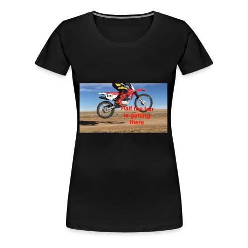 Half the Fun - Women's Premium T-Shirt