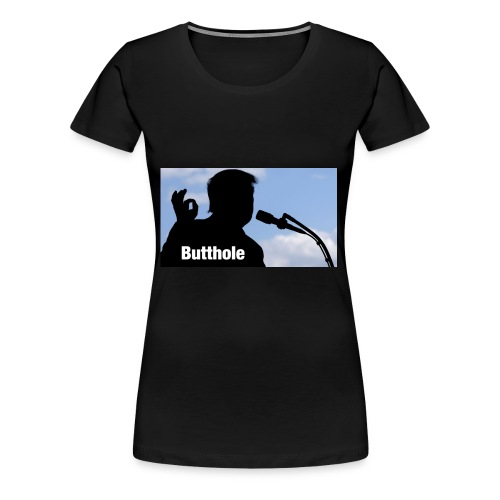 Trump Butthole - Women's Premium T-Shirt