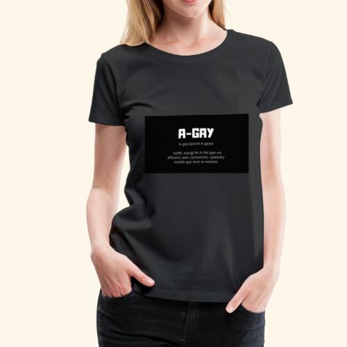 A-GAY Definition Merchandise! Mugs, Trucker Hats - Women's Premium T-Shirt