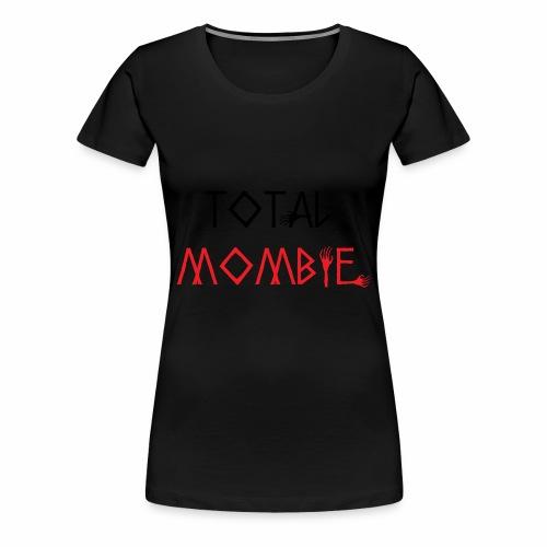 total mombie - Women's Premium T-Shirt