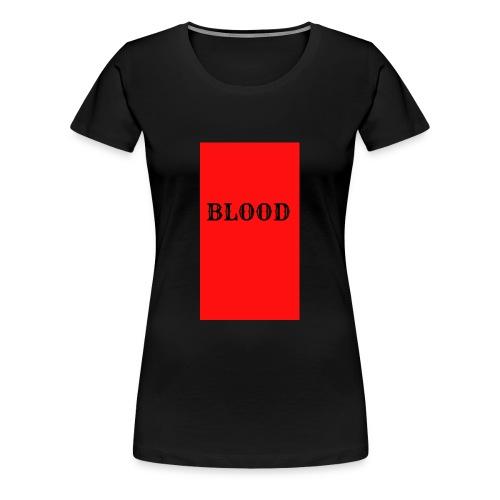 BLOOD - Women's Premium T-Shirt