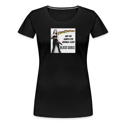 Nina Hartley Black Caulk - Women's Premium T-Shirt