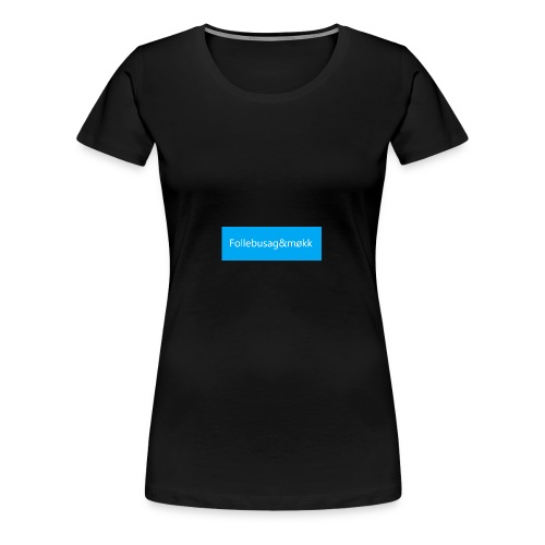 Follebusag&møkk Blue - Women's Premium T-Shirt