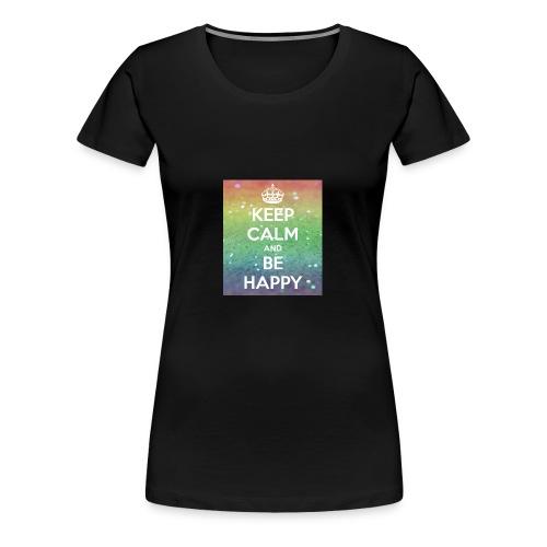 keep calm and be happy - Women's Premium T-Shirt