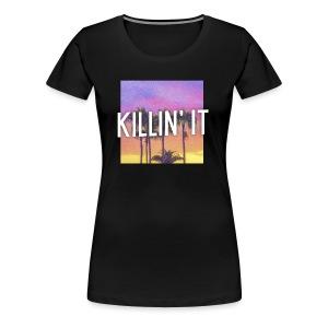 Killin' it - Women's Premium T-Shirt