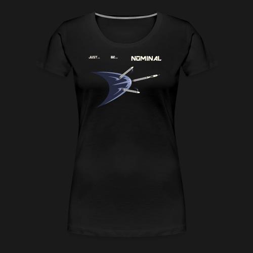 Just Be Nominal! - Women's Premium T-Shirt