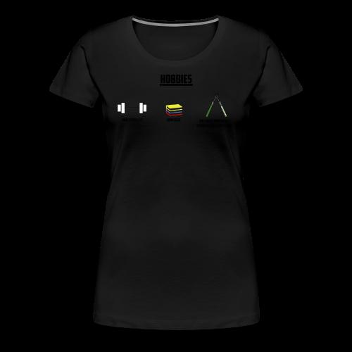 Hobbies - Women's Premium T-Shirt