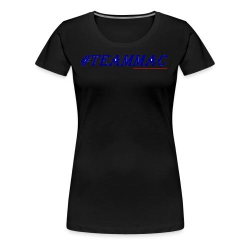 #TEAMMAC - Women's Premium T-Shirt