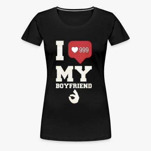 I love my Boyfriend - Women's Premium T-Shirt
