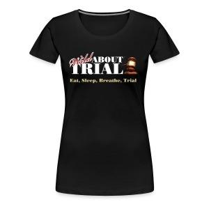 WAT - Eat, Sleep, Breathe, Trial - Women's Premium T-Shirt