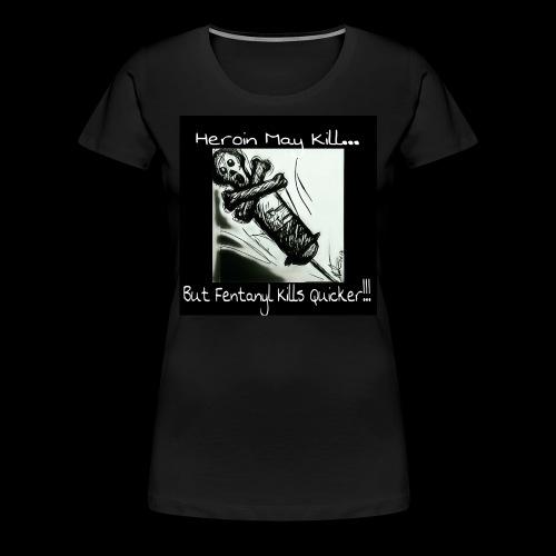 Fentanyl - Women's Premium T-Shirt