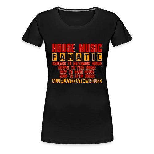 HOUSE MUSIC FANATIC - Women's Premium T-Shirt