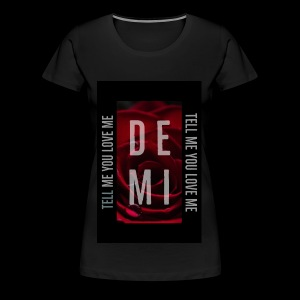 Demi Tell Me You Love Me Rose Design - Women's Premium T-Shirt