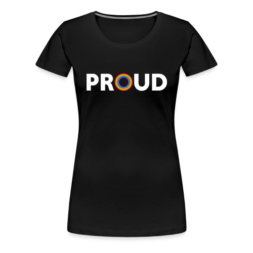 Proud - White Text - Women's Premium T-Shirt