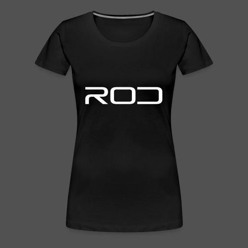 Rod - Women's Premium T-Shirt