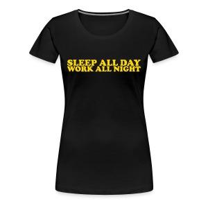 Work All Night - Women's Premium T-Shirt