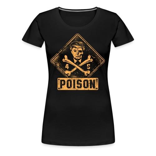 Presidential Poison - Women's Premium T-Shirt